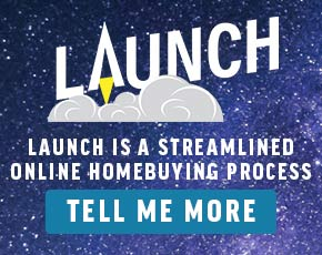 Launch is a streamlined online homebuying process - Get More Info Here...
